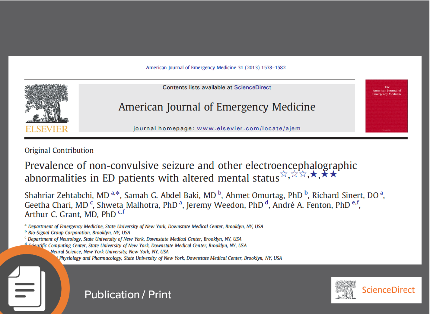 Zehtabchi, S. et al. (2013) Prevalence of Non-Convulsive Seizure and Other Electroencephalographic Abnormalities in ED Patients with Altered Mental Status. J Emerg Med 31(11):1578-1582. https://doi.org/10.1016/j.ajem.2013.08.002