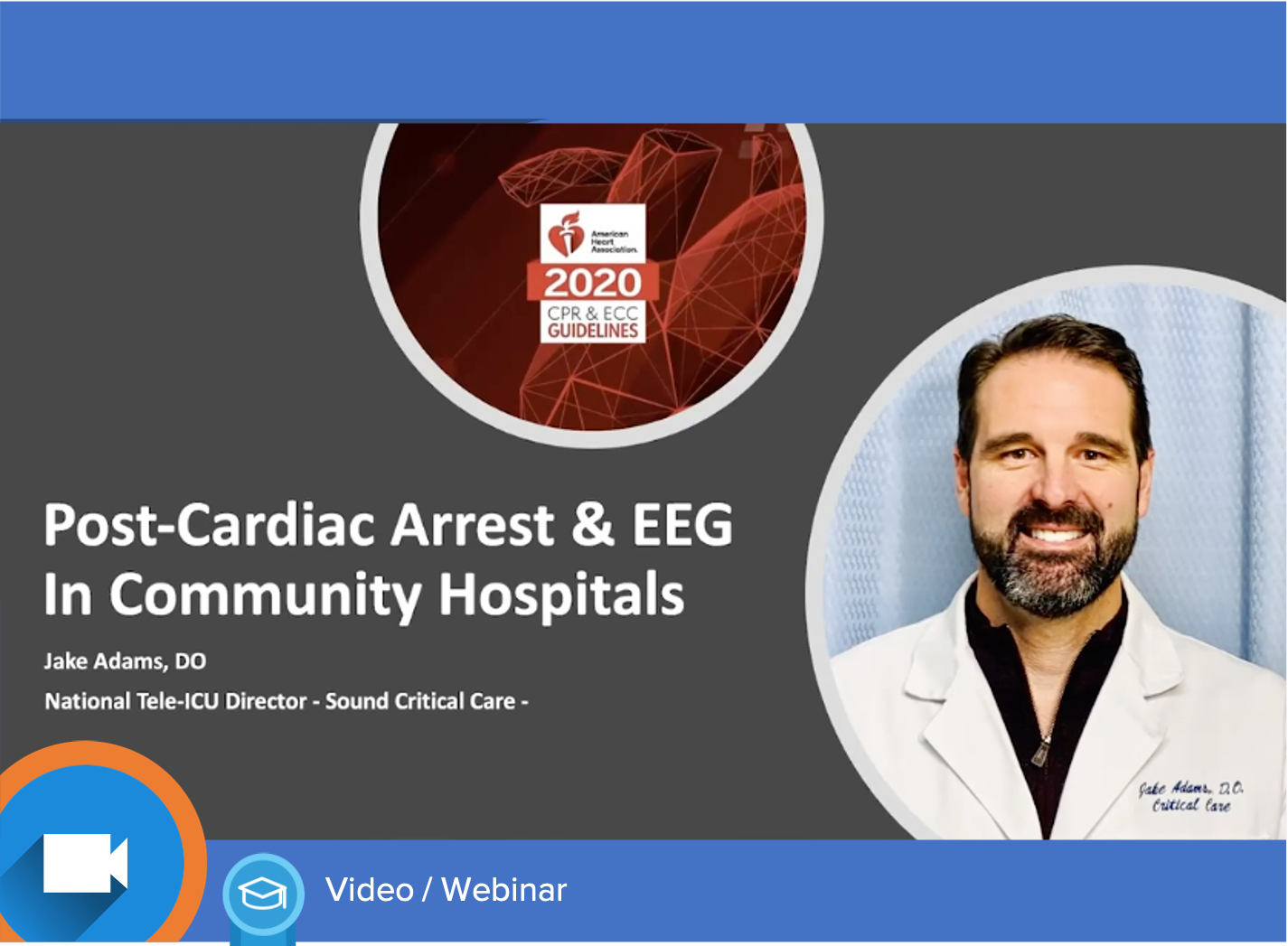 Educational Webinar: AHA Guidelines for Post-Cardiac Arrest and the Class I Recommendation for Prompt EEG